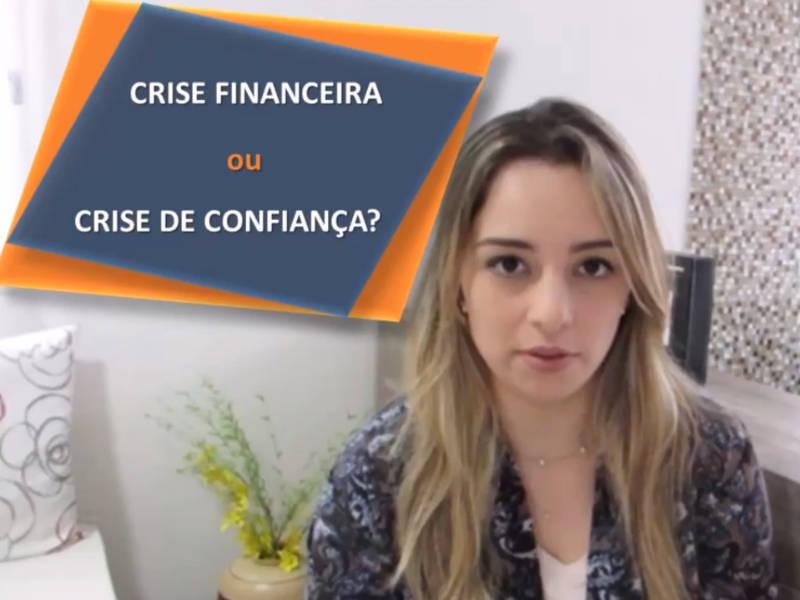 Crise financeira ou crise de confiança?